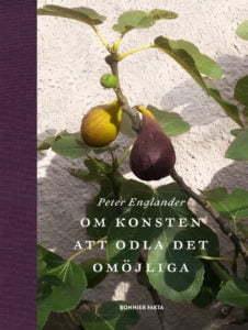 Konsten att odla det omöjliga av Peter Englander